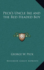 Peck's Uncle Ike and the Red Headed Boy by George , W. Peck