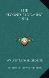 The Second Blooming (1914) by Walter Lionel George