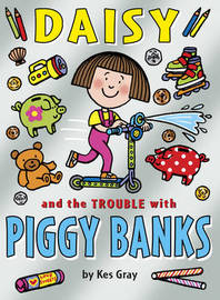 Daisy and the Trouble with Piggy Banks by Kes Gray