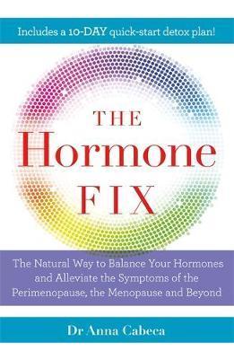 The Hormone Fix by Anna Cabeca