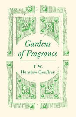 Gardens of Fragrance by T W Henslow Geoffrey