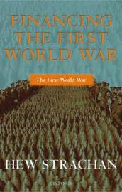 Financing the First World War by Hew Strachan