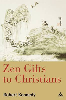 Zen Gifts to Christians by Robert E. Kennedy image