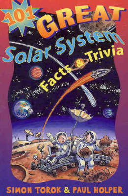 101 Great Solar System Facts and Trivia by Simon Torok image