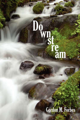 Downstream by Gordon M. Forbes