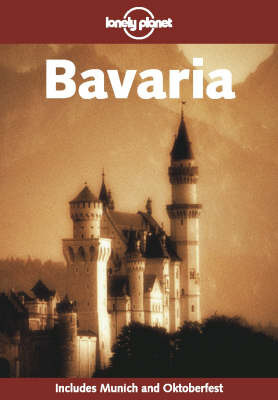 Bavaria by Andrea Schulte-Peevers