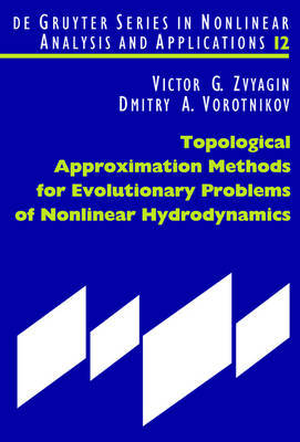 Topological Approximation Methods for Evolutionary Problems of Nonlinear Hydrodynamics by Victor G Zvyagin