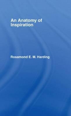 Anatomy of Inspiration by Rosamond E.M. Harding image