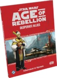 Star Wars: Age of Rebellion: Desperate Allies