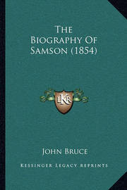 The Biography of Samson (1854) by John Bruce