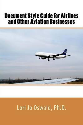 Document Style Guide for Airlines and Other Aviation Businesses by Lori Jo Oswald