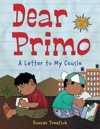 Dear Primo: A Letter to My Cousin by Duncan Tonatiuh image