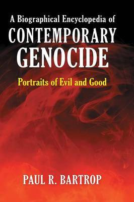 A Biographical Encyclopedia of Contemporary Genocide by Paul R Bartrop image