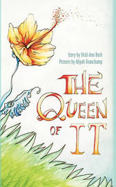 The Queen of It by Vicki-Ann Bush