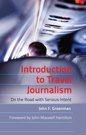 Introduction to Travel Journalism by John F Greenman