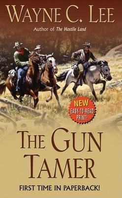The Gun Tamer by Wayne C Lee