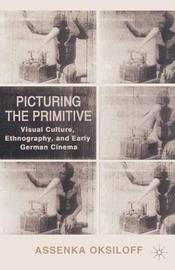 Picturing the Primitive by Assenka Oksiloff image