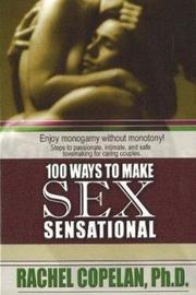 100 Ways to Make Sex Sensational by Rachel Copelan image