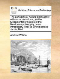 The Principles of Natural Philosophy by Andrew Wilson