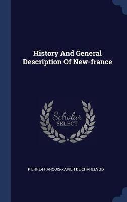 History and General Description of New-France by Pierre Francois Xavier De Charlevoix