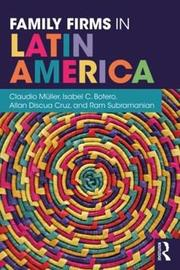 Family Firms in Latin America by Claudio G. Muller
