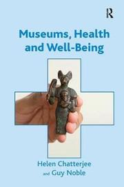 Museums, Health and Well-Being by Helen Chatterjee image