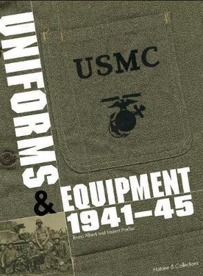Marine Corps Uniforms & Equipment 1941-45 by Bruno Alberti