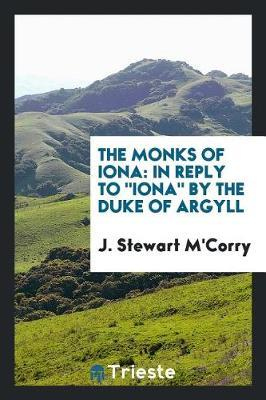 The Monks of Iona by J Stewart M'Corry