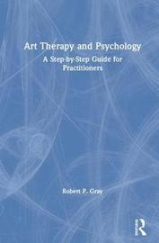 Art Therapy and Psychology by Robert Gray