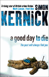 A Good Day to Die by Simon Kernick image