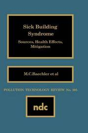 Sick Building Syndrome by M.C. Baechler
