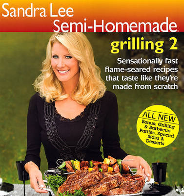 Sandra Lee Semi-Homemade Grilling 2 by Sandra Lee, Msc image