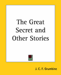 The Great Secret and Other Stories by J.C.F. Grumbine image