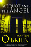 Jacquot and the Angel by Martin O'Brien