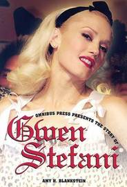 The Story of Gwen Stefani by Amy H. Blankstein image