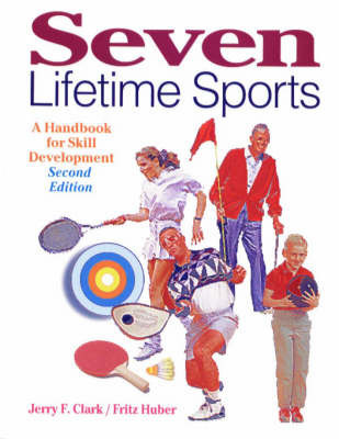 Seven Lifetime Sports: A Handbook for Skill Development by Jerry F. Clark