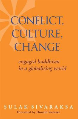 Conflict, Culture, Change by Sulak Sivaraksa image