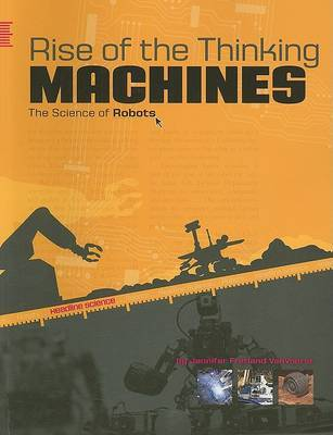 Rise of the Thinking Machine: The Science of Robots by Jennifer F. VanVoorst image