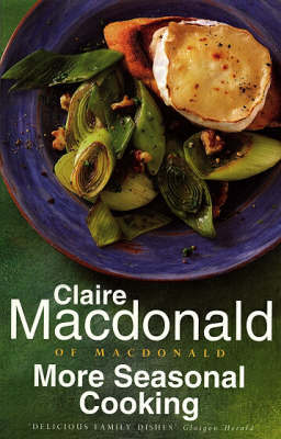 More Seasonal Cooking by Baroness Claire Macdonald image