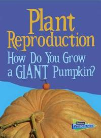 Plant Reproduction by Cath Senker