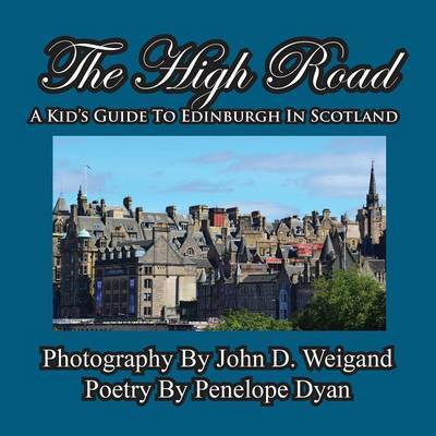 The High Road--A Kid's Guide to Edinburgh in Scotland by Penelope Dyan