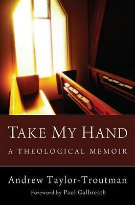 Take My Hand by Andrew Taylor-Troutman