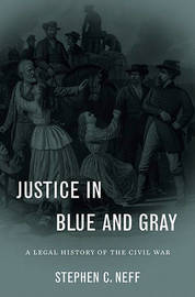 Justice in Blue and Gray by Stephen C. Neff