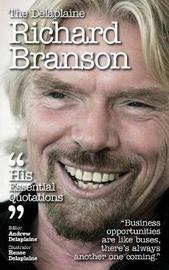 The Delaplaine Richard Branson - His Essential Quotations by Andrew Delaplaine image