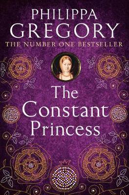 The Constant Princess (Tudor Series #4) by Philippa Gregory image