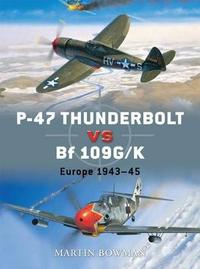 P-47 Thunderbolt Vs Bf 109g by Martin Bowman