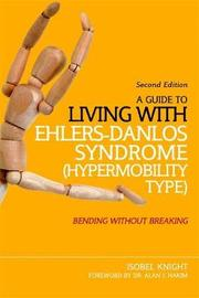A Guide to Living with Ehlers-Danlos Syndrome (Hypermobility Type) by Isobel Knight