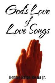 God's Love of Love Songs by Donnie Ralph Rieser