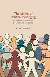 The Limits of Political Belonging by Mark Edwards