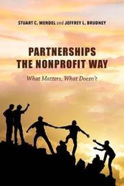 Partnerships the Nonprofit Way by Stuart C. Mendel